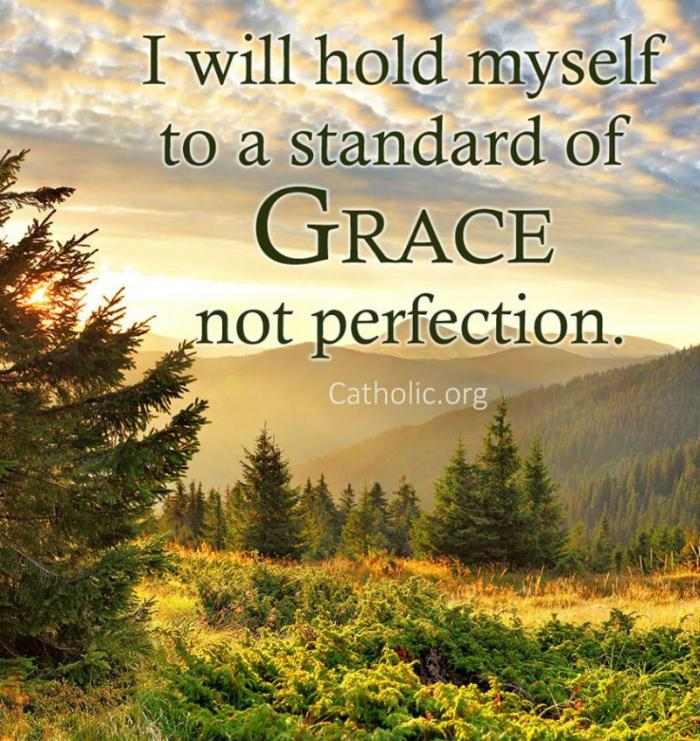 I hold myself to a standard of grace, not perfection