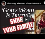 God's Word is Truth: Shun Your Family! says Jehovah's Witnesses