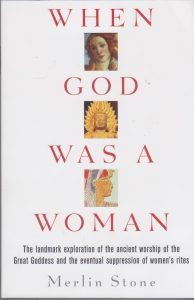 When God was a Woman book cover by Merlin Stone posted in 'In the Name of God?'