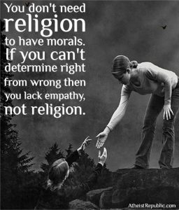 you don't need religion to have morals, posted in Respect in Religion. Is it lacking?