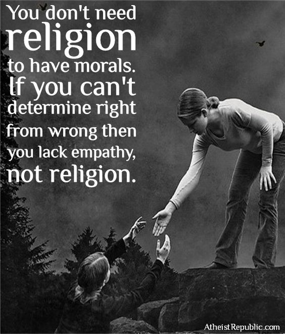 you don't need religion to have morals found on Respect in Religion – Is it Lacking? My Journey out of Babylon